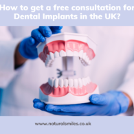 How to get a free consultation for Dental Implants in the UK_