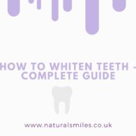 How to Whiten Teeth - Complete Guide